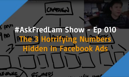#AskFredLam Show – Episode 010 | The 3 Horrifying Numbers Hidden In Facebook Ads