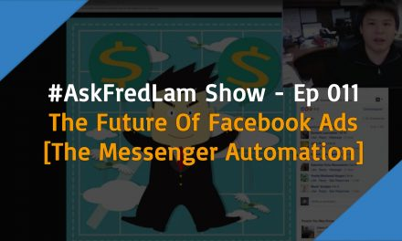 #ASKFREDLAM SHOW – EPISODE 011 | THE FUTURE OF FACEBOOK ADS
