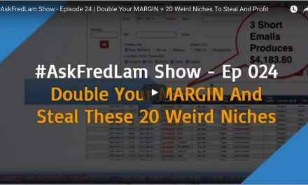 #AskFredLam Show – Episode 024 | Double Your MARGIN + 20 Weird Niches To Steal And Profit