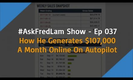 #AskFredLam Show – Episode 37 | $107k Per Month On Autopilot Training